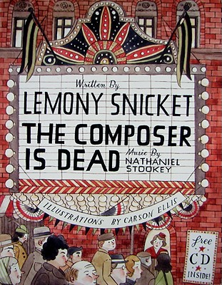 The Composer Is Dead By Snicket, Lemony/ Ellis, Carson (ILT)/ Stookey, Nathaniel (NRT)/ Handler, Daniel